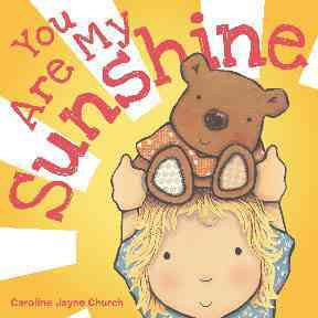 Cartwheel Books You Are My Sunshine by Church, Caroline Jayne/ Church, Caroline Jayne [Board Books] at Sears.com