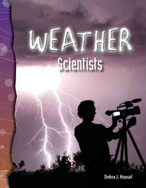 Weather Scientists By Housel, Debra J.