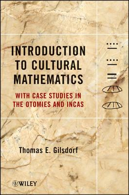 Introduction to Cultural Mathematics By Gilsdorf, Thomas E.