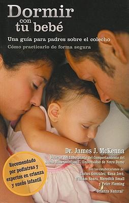 Dormir con tu bebe / Sleeping With Your Baby By McKenna, James J.