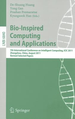 Bio-Inspired Computing and Applications By Huang, De-shuang (EDT)/ Gan, Yong (EDT)/ Premaratne, Prashan (EDT)/ Han, Kyungsook (EDT)